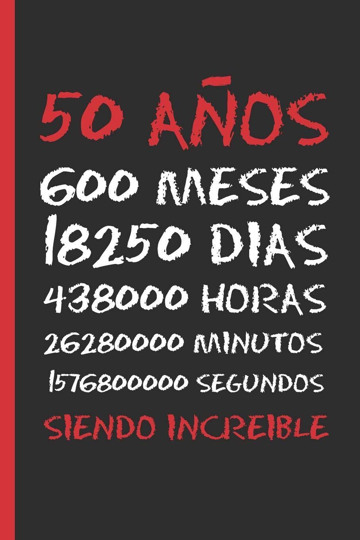 50 AÑOS SIENDO INCREIBLE: REGALO DE CUMPLEAÑOS ORIGINAL Y ...