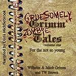 Gruesomely Grimm Zombie Tales | Wilhelm Grimm,Jakob Grimm,TW Brown