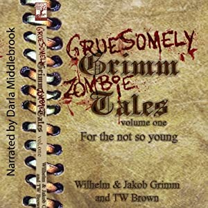 Gruesomely Grimm Zombie Tales Audiobook
