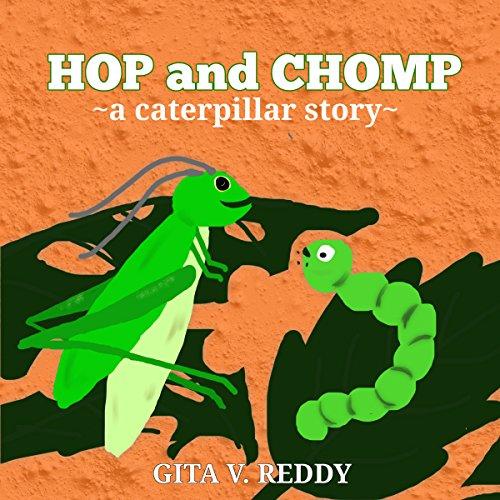 Hop and Chomp: A Caterpillar Story: Children's Books - Picture Books for Kids - Story Books for Children - Beginner Book for Children - Age 3-7