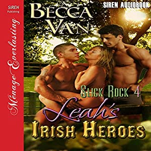 Leah's Irish Heroes: Slick Rock, Book 4 (Siren Publishing Menage Everlasting) Audiobook