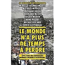 Le Monde n'a plus de temps à perdre (French Edition)