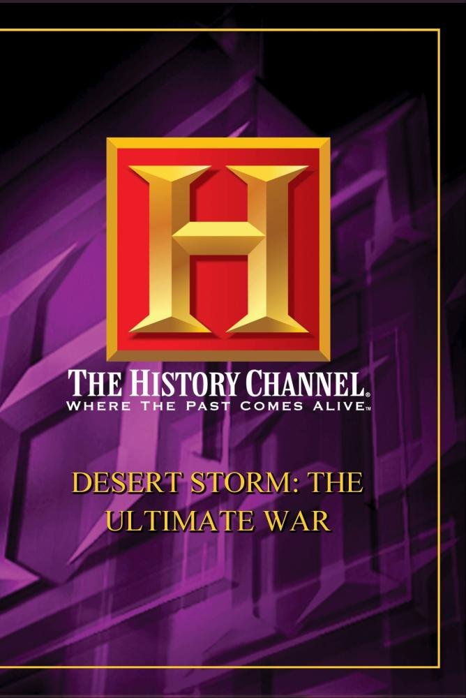 Desert Storm - The Ultimate War (History Channel)