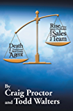 Death of the Traditional Real Estate Agent: Rise of the Super-Profitable Real Estate Sales Team (English Edition)