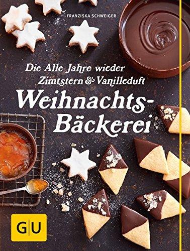 die-alle-jahre-wieder-zimtstern-und-vanilleduft-weihnachtsbckerei-gu-themenkochbuch