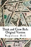 Think and Grow Rich: Original Version, Napoleon Hill, 1495905667
