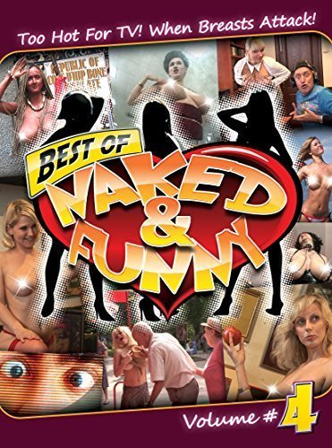 Best of Naked and Funny Vol 4 ()
