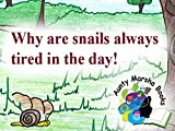 Why are snails tired in the day?: Miss Butterfly Stories
