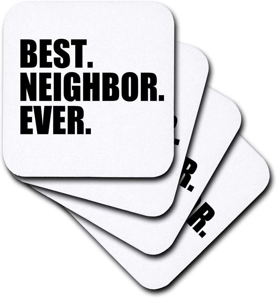 3dRose CST_151532_1 Best Neighbor Ever Gifts for Good Neighbors Fun Humorous Funny Neighborhood Humor Soft Coasters, Set of 4
