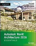 Autodesk Revit Architecture 2016 Essentials: Autodesk Official Press (SYBEX)