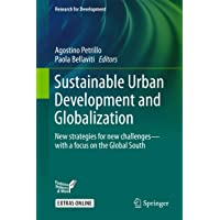 Sustainable Urban Development and Globalization: New Strategies for New Challenges--With a Focus on the Global South