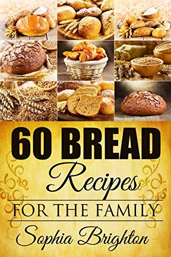 Bread French Banana (60 Bread Recipes: For The Family (Recipes For Bread,Curry Recipe,French Bread Recipe,Gravy Recipe))