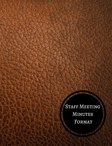 Staff Meeting Minutes Format: Minutes Log