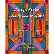 Design Styles for Wood and Glass