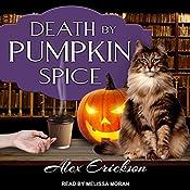 Death by Pumpkin Spice: Bookstore Cafe Mystery, Book 3 | Alex Erickson