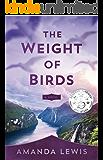 The Weight of Birds: A Novel