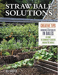 Straw Bale Solutions: Creative Tips For Growing Vegetables In Bales At  Home, In Community Nice Look