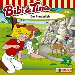 Der Pferdedieb (Bibi und Tina 45) Hörspiel