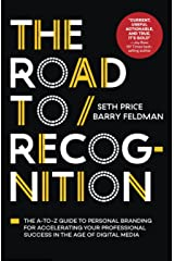 The Road to Recognition: The A-to-Z Guide to Personal Branding for Accelerating Your Professional Success in The Age of Digital Media Kindle Edition