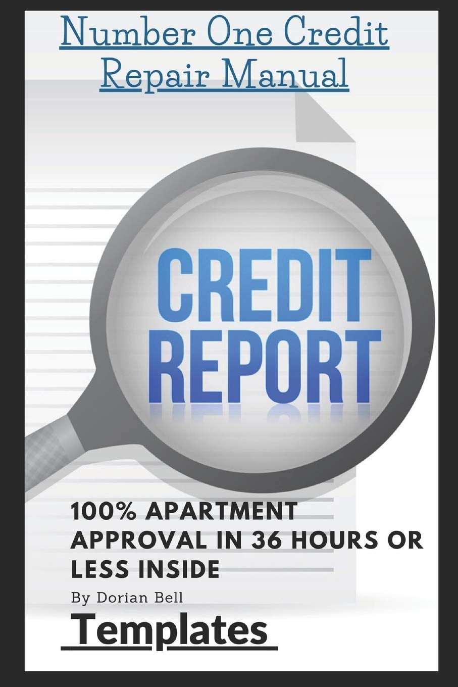 Number One Credit Repair Templates Step By Step Guide To Repair Credit Plus 100 Apartment Approval In 36 Hours Bell Dorian Rockwell Allen 9798610356679 Amazon Com Books