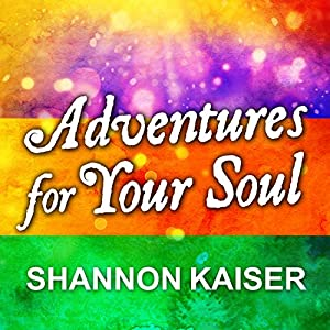 Adventures for Your Soul Audiobook