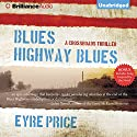 Blues Highway Blues Audiobook by Eyre Price Narrated by Christopher Price