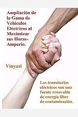 Ampliación de la Gama de Vehículos Eléctricos al Maximizar sus Horas-Amperio.: Los transitorios eléctricos son una fuente renovable de energía libre de contaminación. (Spanish Edition) Paperback