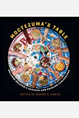 Moctezuma's Table: Rolando Briseño's Mexican and Chicano Tablescapes (Rio Grande/Río Bravo:  Borderlands Culture and Traditions) Hardcover