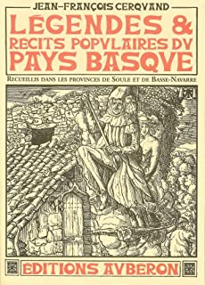 Légendes et récits populaires du Pays Basque : recueillis dans les provinces de Soule et de Basse-Navarre, Cerquand, Jean-François