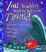 You Wouldn't Want to Sail on the Titanic (You Wouldn't Want to be...)