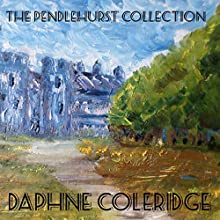 The Pendlehurst Collection Audiobook by Daphne Coleridge Narrated by Daphne Coleridge