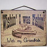 "Vintage Style Sign with Canoes Saying, ""Wishin' I was Fishin' With my Grandkids"" Decorative Fun Universal Household Signs from Egbert's Treasures"