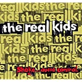 """The Real Kids, """"Shake...Outta Control"""""""