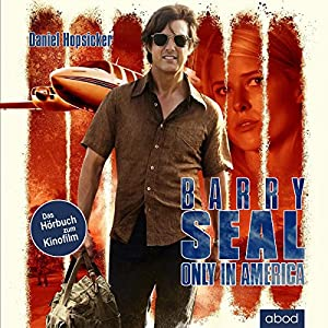 Barry Seal - only in America Hörbuch
