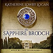 The Sapphire Brooch: Celtic Brooch Trilogy Volume 3 | Katherine Lowry Logan