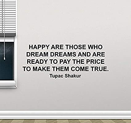 Amazon Com Tupac Shakur Wall Decal Quote Motivational