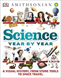 img - for Science Year by Year: A Visual History, From Stone Tools to Space Travel book / textbook / text book
