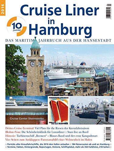 Cruise Liner in Hamburg 2016: Das maritime Jahrbuch aus der Hansestadt
