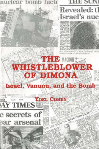 The Whistleblower of Dimona: Israel, Vanunu, and the Bomb