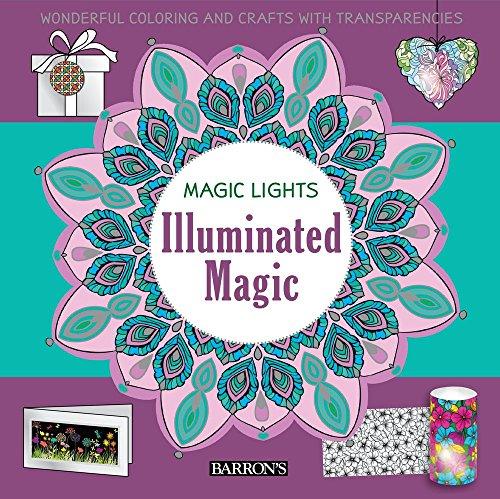 Illuminated Magic: Wonderful Coloring & Crafts with Transparencies (Magic Lights) ()