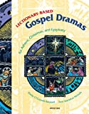 Lectionary-Based Gospel Dramas for Advent, Christmas, and Epiphany, Sheila O'Connell-Roussell and Terri Vorndran Nichols, 0884894851