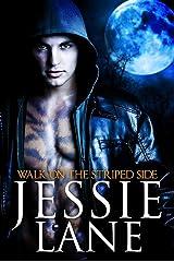 Walk On The Striped Side (Big Bad Bite Series Book 2)