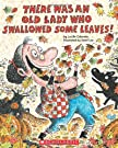There Was An Old Lady Who Swallowed Some Leaves!, by Lucille Colandro