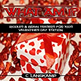 img - for What Am I? Riddles and Brain Teasers for Kids, Valentine's Day Edition book / textbook / text book
