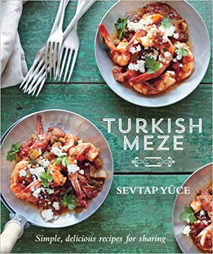Télécharger le livre réel gratuit pdfTurkish Meze: Simple, delicious recipes for sharing (French Edition) CHM B00FNLCWLG