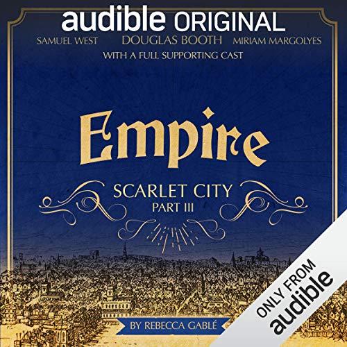 Empire: Scarlet City - Part III: An Audible Original Drama -