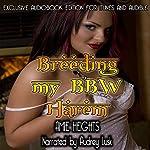 Breeding My BBW Harem: A Full Figured Reverse Gangbang Orgy   Amie Heights