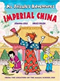 Ms. Frizzle's Adventures: Imperial China (From the Creator of the Magic School Bus) by Joanna Cole (2005-07-01)