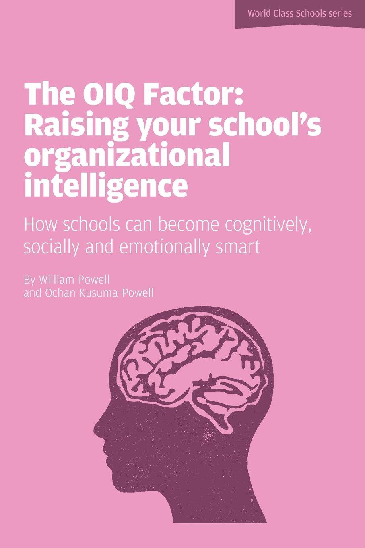 The Oiq Factor: Raising Your School's Organizational Intelligence (World Class Schools) pdf epub