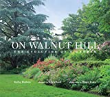 Amazon / Hillside Press, LLC.: On Walnut Hill - The Evolution Of A Garden (Kathy Hudson) (Photographs by Roger Foley) (Foreword by Allen Bush)